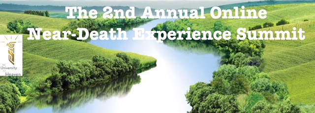 To learn more about The Second Annual Online Near-Death Experience Summit, please click here. https://www.theuniversityofheaven.com/NDE-Summit2019